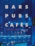 Bars Pubs and Cafes (paperback)