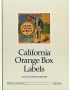 California Orange Box Labels : An Illustrated History